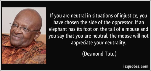 quote-if-you-are-neutral-in-situations-of-injustice-you-have-chosen-the-side-of-the-oppressor-if-an-desmond-tutu-187884